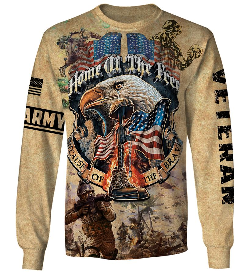 Army veteran Home of the free because of the brave 3d sweatshirt