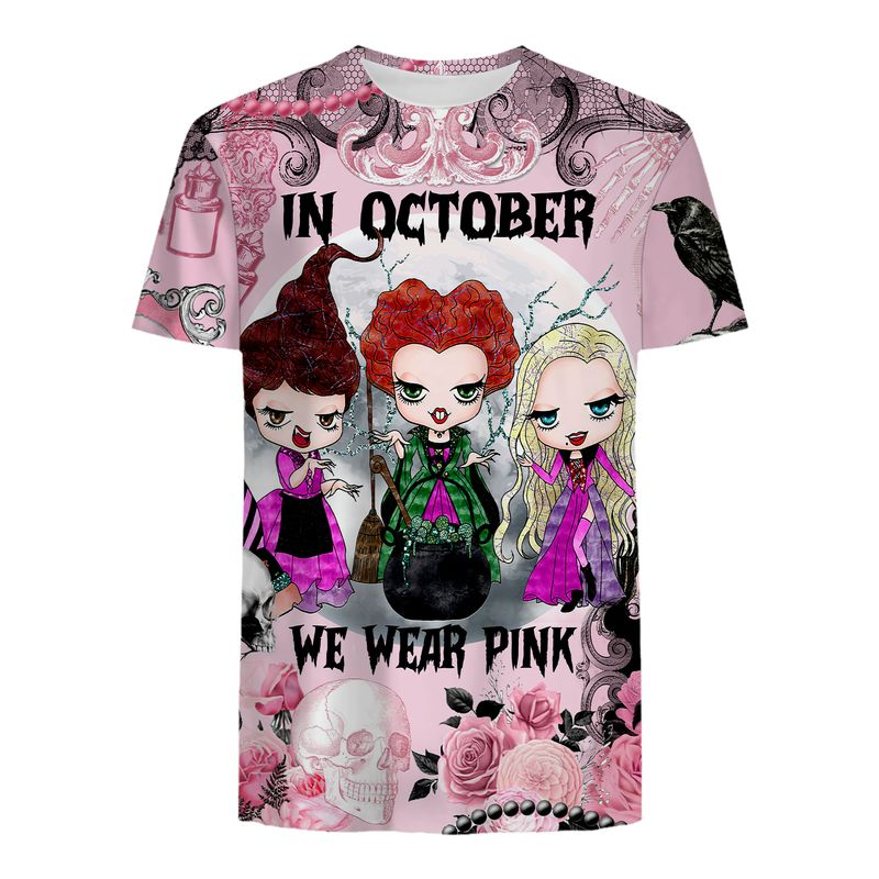 Breast cancer awareness happy halloween Sanderson Sisters In october we wear pink 3d t-shirt