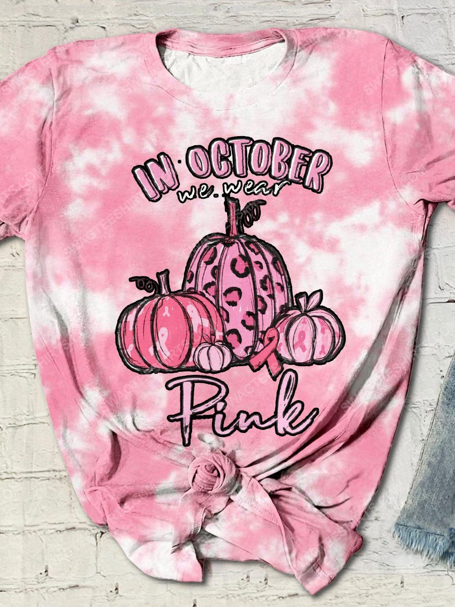 Breast cancer awareness in october we wear pink pumpkin tie dye shirt