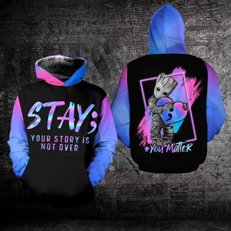 Groot Suicide prevention awareness stay your story all over print hoodie