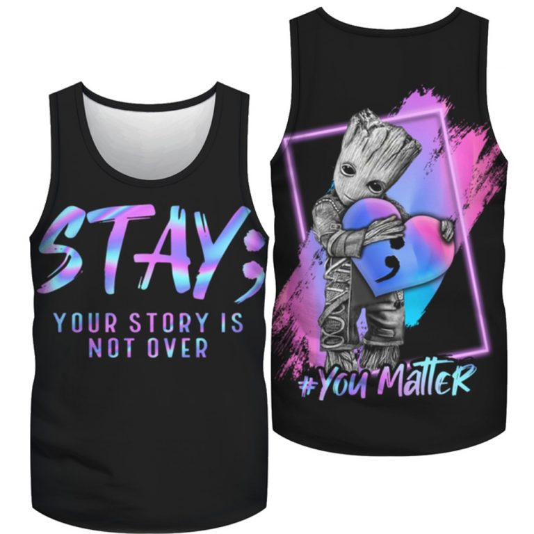 Groot Suicide prevention awareness stay your story all over print tank top