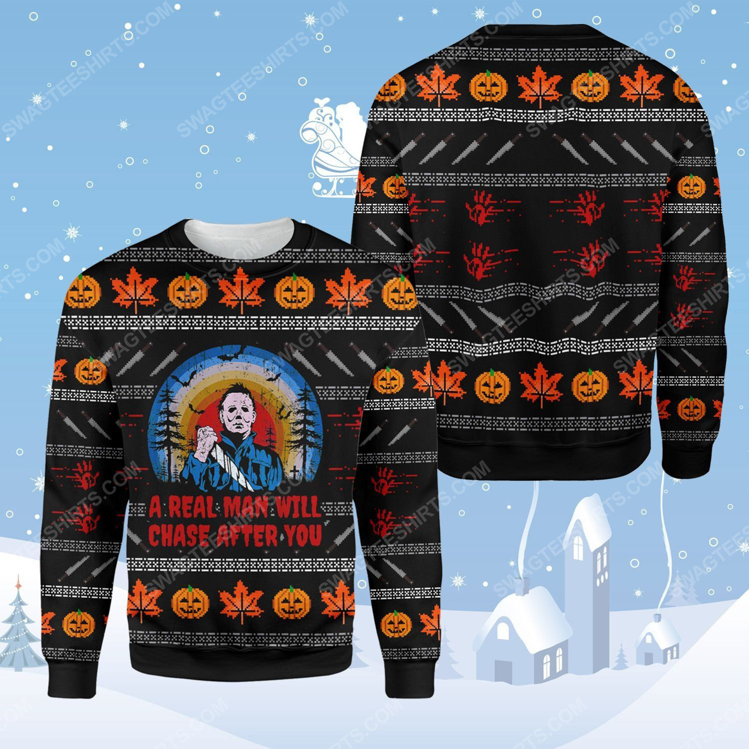Michael myers a real man will chase after you ugly christmas sweater