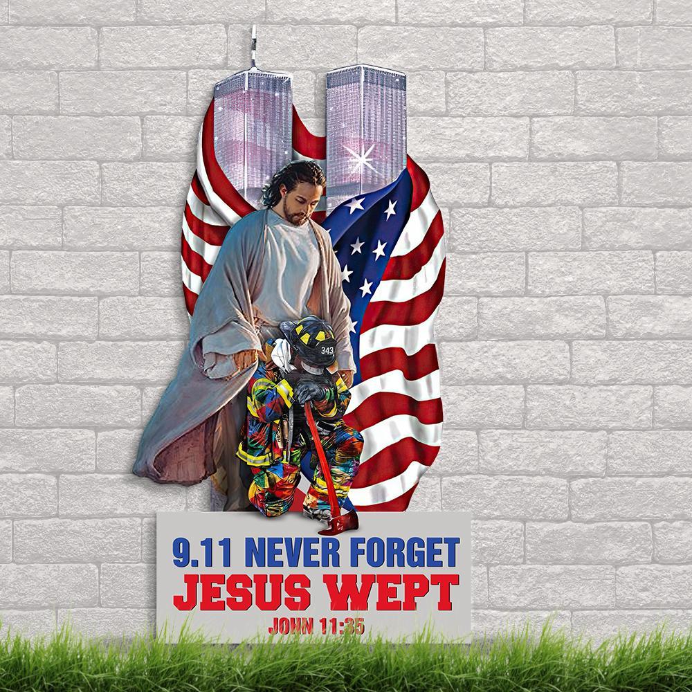 Firefighter 9 11 Never forget jesus wept metal sign